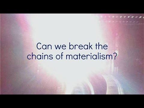 Can we break the chains of materialism - talk by John Tyler