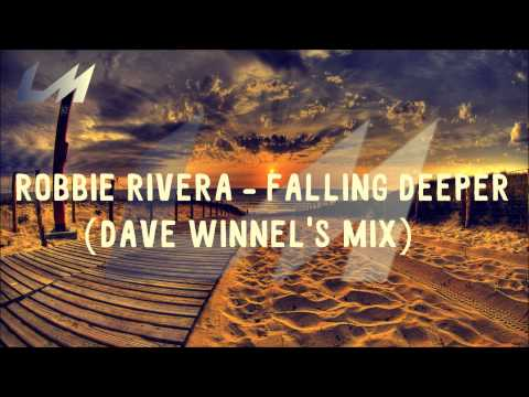 Robbie Rivera - Falling Deeper (Dave Winnel's Alternative Mix)