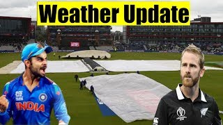 LIVE : India Vs New Zealand Semifinal Manchester Weather Update Today