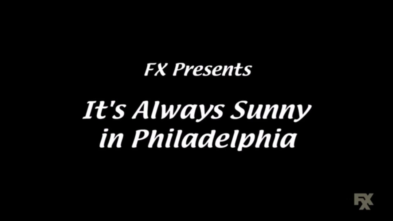 Always Sunny Youtube Philadelphia In Song It's Theme -