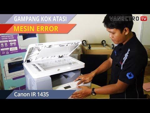 Mesin fotocopy ERROR GAMPANG !! Canon IR 1435