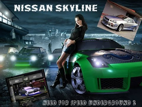 Как сделать Nissan Skyline из форсаж 2 в игре Need for Speed Underground 2