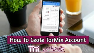 How To Create TorMix Account With Mobile - New Version