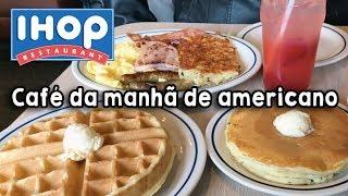 IHOP - O típico café da manhã americano