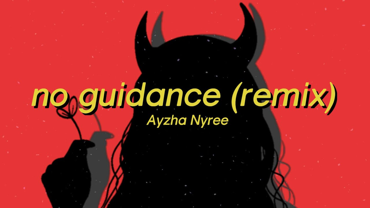 Ayzha Nyree - No guidance remix (Lyrics) | Before i die I'm tryna f you baby Hopefully we don't have