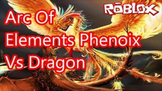 Arc Of Elements Roblox: Phoenix VS Dragon on Roblox