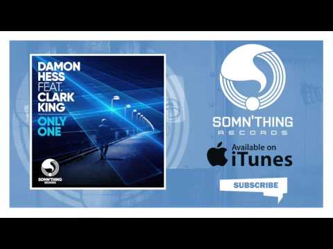 Damon Hess - Only One (Club Mix) [Feat. Clark King]
