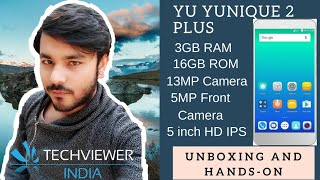 Yu Yunique 2 Plus unboxing and first impression or Hands-on | Budget | Techviewer India | Hindi/Urdu