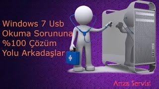 Windows 7 Usb okuma sorununa %100 çözüm yolu arkadaşlar