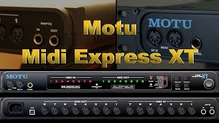Motu Midi Express XT Walk Through / Video Manual