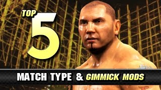 WWE Mods : Top 5 Match Type / Gimmick Mods
