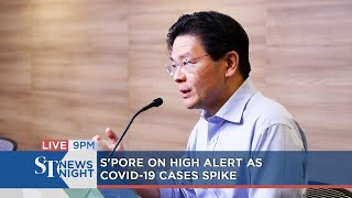 S'pore on high alert as Covid-19 cases spike | ST NEWS NIGHT