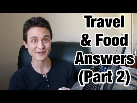 Answers to Your Food & Travel Questions (Part 2)