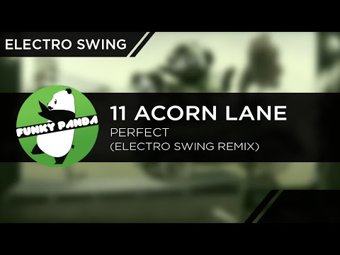 ElectroSWING || 11 Acorn Lane - Perfect (Electro Swing Remix)