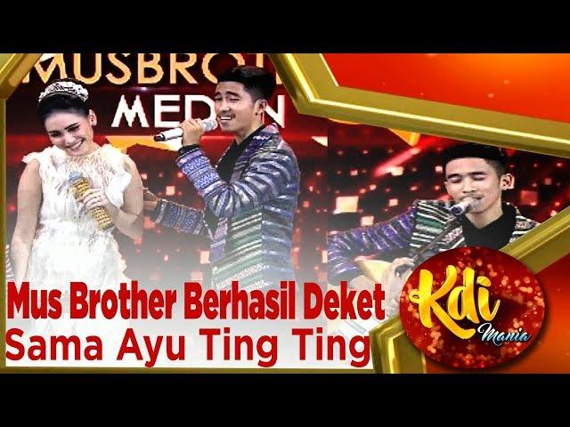 Ciee.. Mus Brother Berhasil Deket Sama Ayu Ting Ting – KDI MANIA