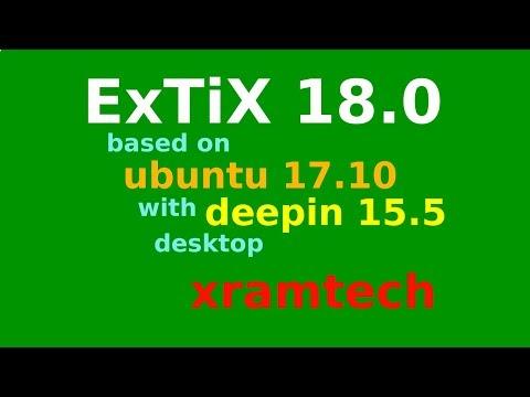 ExTiX 18.0   Ubuntu 17.10 With Deepin 15.5 Desktop