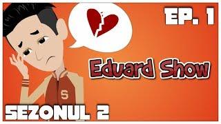 Eduard Show - Destinul (Episodul 1)   Sezonul 2
