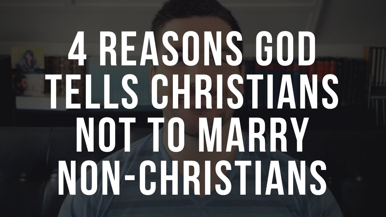 Why Should Christians Not Marry Non-Christians? The Dangers of Being Unequally Yoked