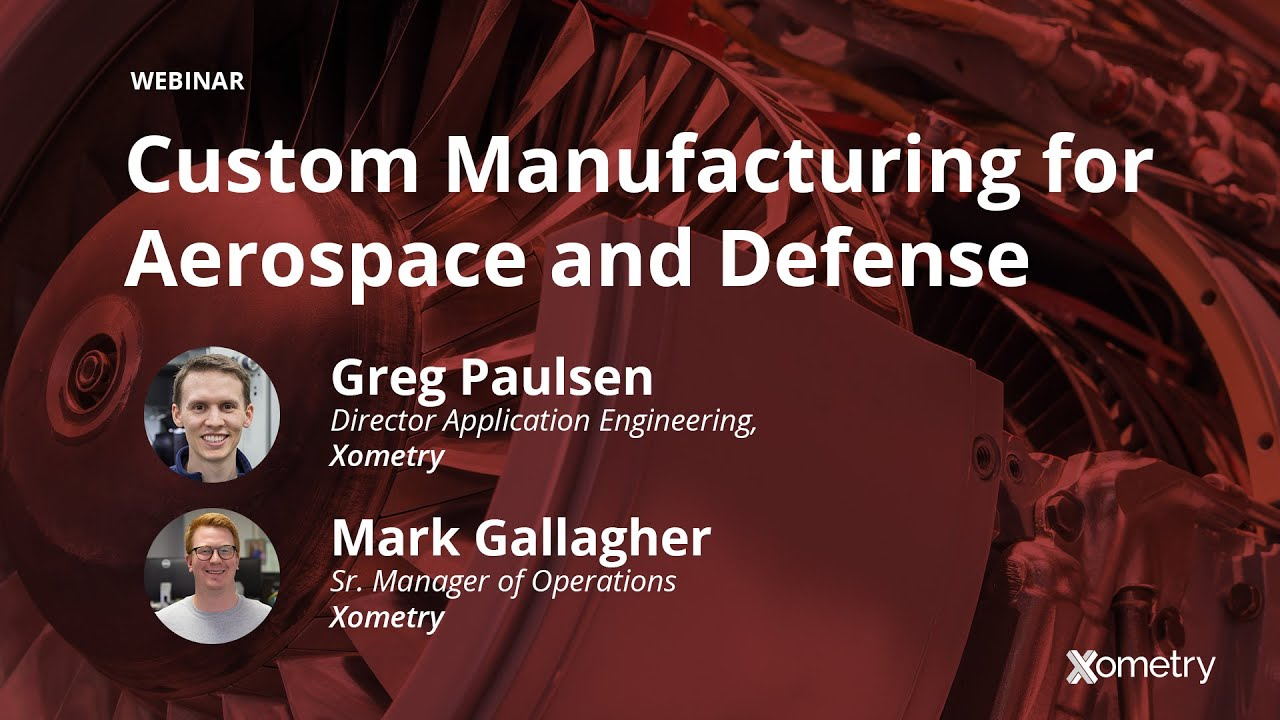 On-Demand Webinar: Custom Manufacturing for Aerospace and Defense Applications