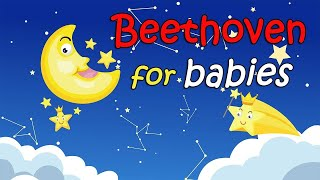 Classical Music for Babies ♫ Beethoven for Babies Brain Development ♫ Baby Sleep Music