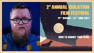 How to Submit your Films | 2021 Isolation Film Festival