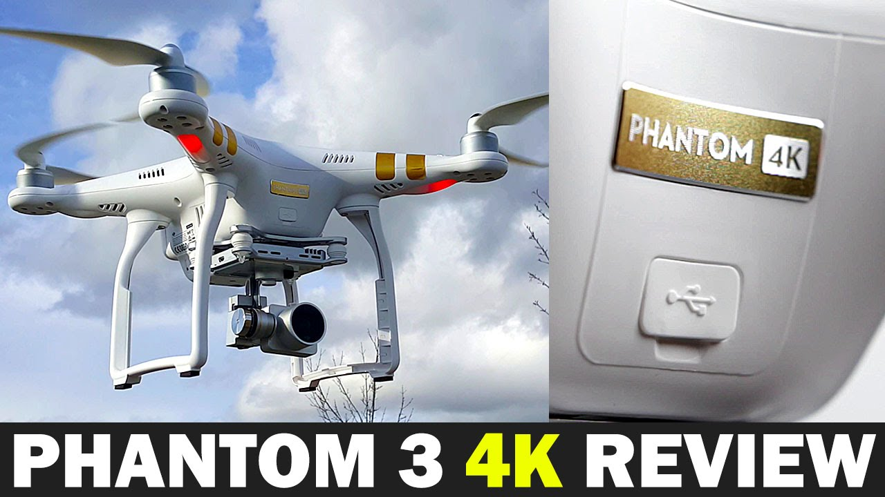 Dji Phantom 3 4k Full Review Best 4k Drone For Under 800 Youtube