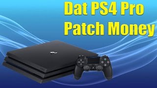 So, Sony IS NOT Stopping Devs From Charging For PS4 Pro Game Patches?!?! WTF Why Not?!?!