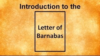 Introduction to the Letter of Barnabas