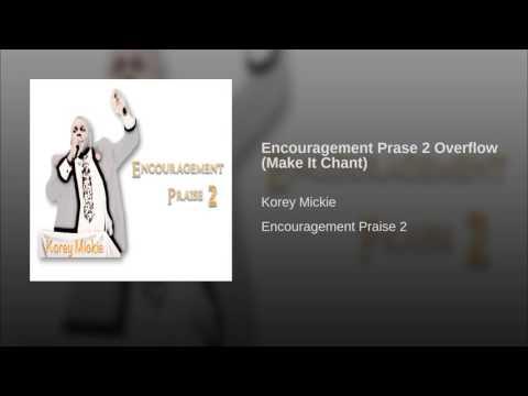 Encouragement Prase 2 Overflow (Make It Chant)