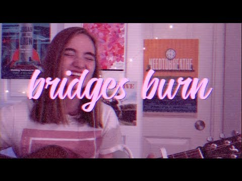 Bridges Burn NEEDTOBREATHE