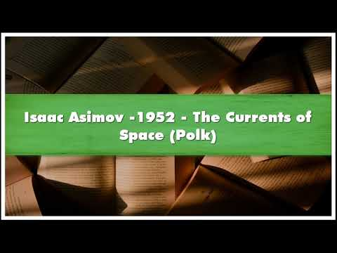 Isaac Asimov -1952 The Currents Of Space Polk Audiobook