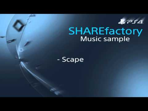 Scape - PS4 SHAREfactory Music Sample
