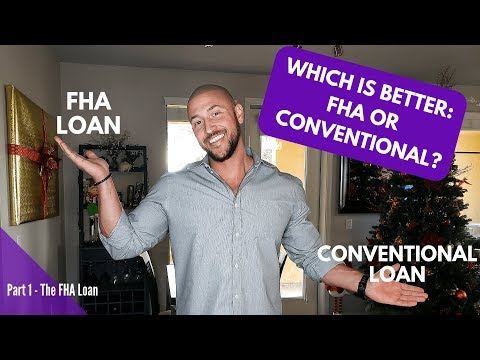 Which Is Better FHA or Conventional (Part 1 - The FHA Loan)