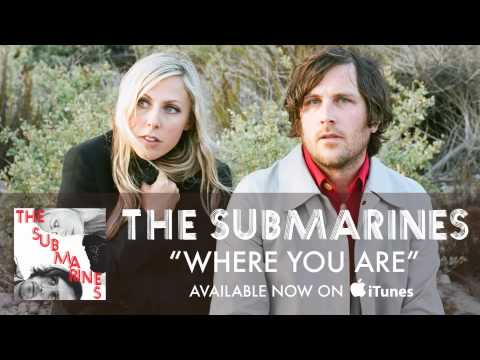 Клип The Submarines - Where You Are