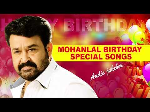 Mohanlal Birthday Special Hits 2018   Malayalam Super Hits Movie Songs  
