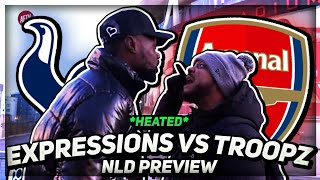 IT'S All KICKED OFF!!! | Troopz & Expressions Heated NLD Debate | Arsenal vs Spurs