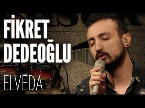 Fikret Dedeoğlu - Elveda (JoyTurk Akustik)