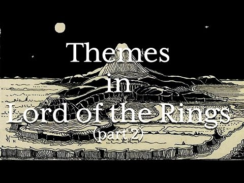 Themes in Lord of the Rings (Part II)