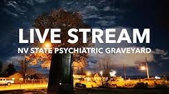 Live Investigation   NV State Psychiatric Hospital Graveyard