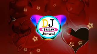 Janu Mari dil m shot lagar tukda dil ka kargi !! Dj Dilraj Only Voice Song 2020!! DJ SANJAY JONWAL