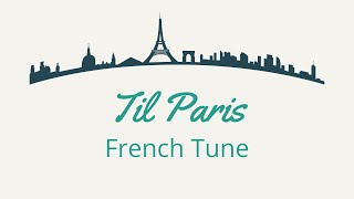 Til Paris | French Tune | Bb instrument