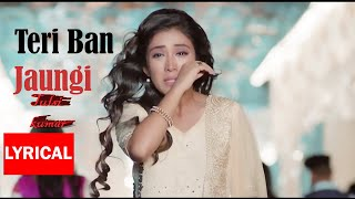teri-ban-jaungi-female-version-reprise---tulsi-kumar-latest-sad-song-with-kabir-singh