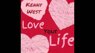 Kenny West - Love Your Life (audio with cover art)