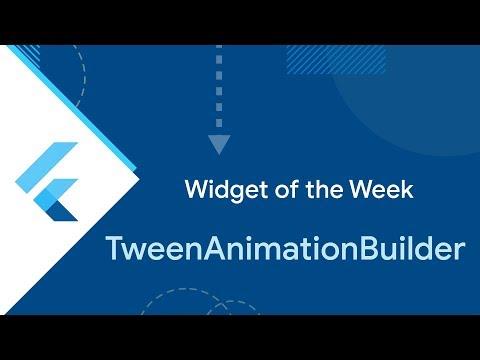 TweenAnimationBuilder (Flutter Widget of the Week)