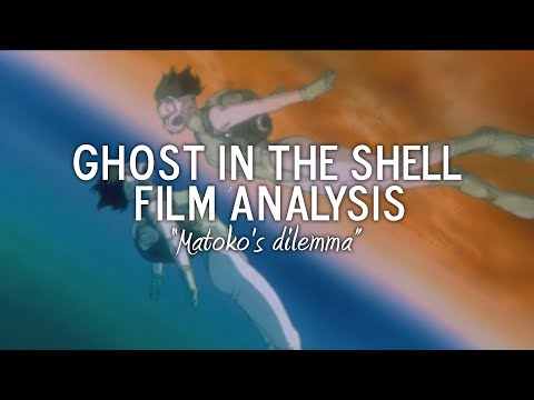 Ghost In The Shell - Film Analysis - Motoko's Dilemma