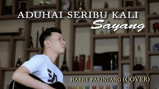 ADUHAI SERIBU KALI SAYANG IKLIM - HARRY PARINTANG (COVER)