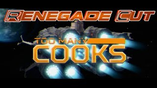 Too Many Cooks - Renegade Cut