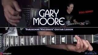 Gary Moore - Parisienne Walkways Guitar Lesson (FULL SONG)