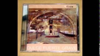 Flopa - Dulce Fuerte Grave (disco completo)