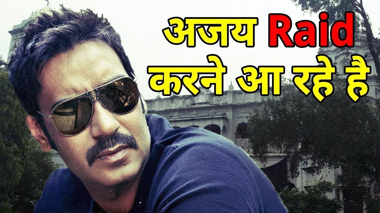Ajay Devgan's Upcoming Movie Raid Released On 16 March 2018